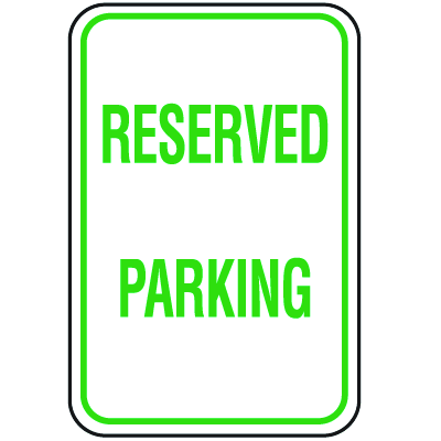 Parking Signs - Reserved Parking