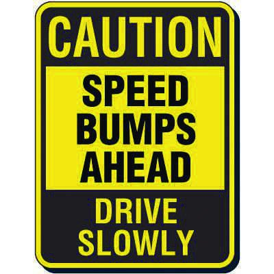 Reflective Traffic Reminder Signs - Speed Bumps Ahead Drive Slowly