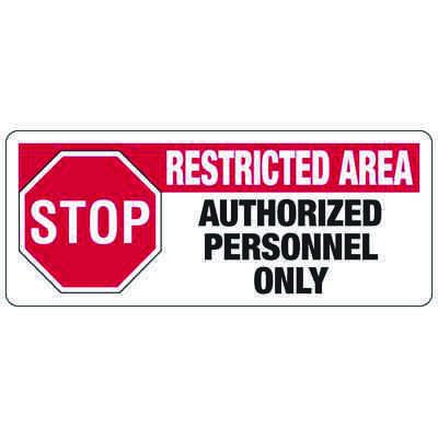 Stop Restricted Area Authorized - Industrial Restricted Signs