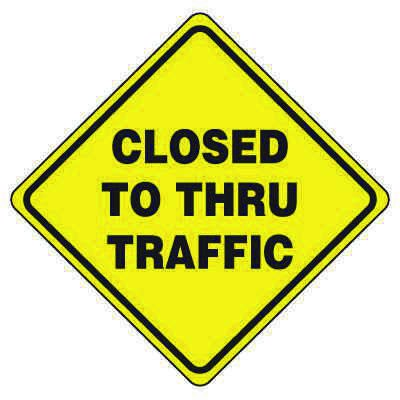 Road Construction Signs - Closed To Thru Traffic
