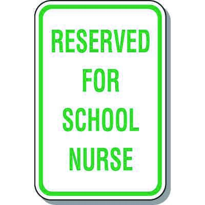 School Parking Signs - Reserved For School Nurse