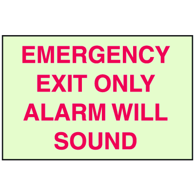 Emergency Exit Only Alarm Will Sound - Glow-In-The-Dark Sign