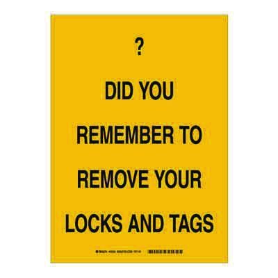 Brady Lockout Reminder Sign - Do you remember to remove your locks and tags - Plastic - Part Number - 25877 - 1/Each