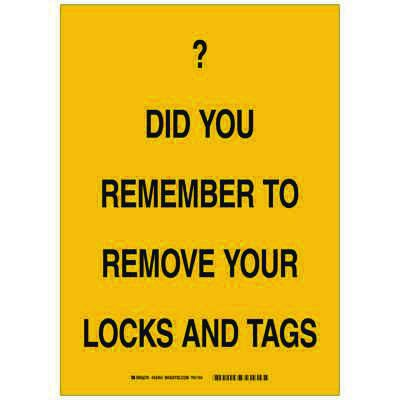 Brady Lockout Reminder Sign - Do you remember to remove your locks and tags - Self Sticking Polyester - Part Number - 89093 - 1/Each