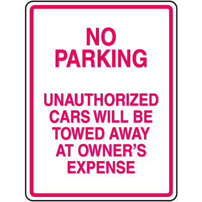 Tow Away No Parking Signs - No Parking Unauthorized Cars Will Be Towed