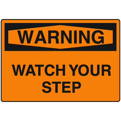 OSHA Warning Signs - Watch Your Step