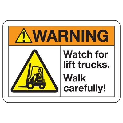 ANSI Z535 Safety Signs - Warning Watch For Lift Trucks