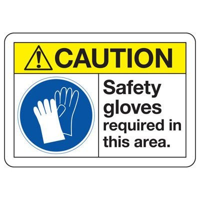 ANSI Z535 Safety Signs - Caution Safety Gloves Required