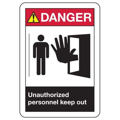 ANSI Z535 Safety Signs - Danger Unauthorized Keep Out