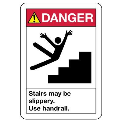 OSHA Danger Sign: Stairs May Be Slippery - Use Handrail