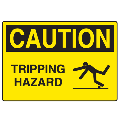 OSHA Caution Signs - Tripping Hazard