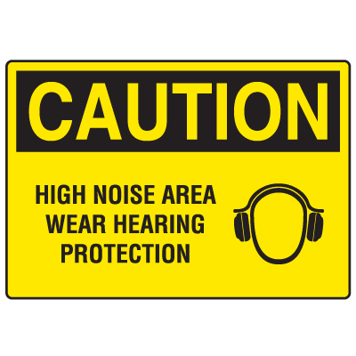OSHA Caution Signs - High Noise Area Wear Hearing Protection