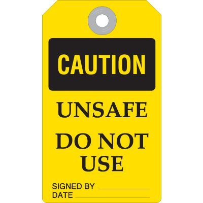 Caution Unsafe Do Not Use - Accident Prevention Ultra Tag
