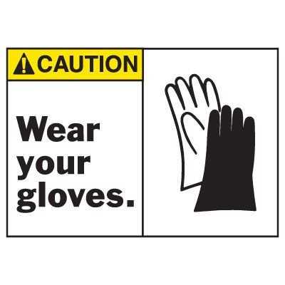 Caution Wear Your Gloves Equipment Decal
