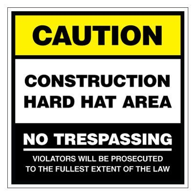 Caution Construction Hard Hat Area No Trespassing Sign