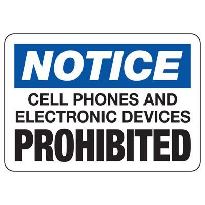 Notice Cell Phones Prohibited - Cell Phone Signs