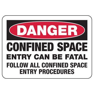 Danger Entry Can Be Fatal - Industrial Confined Space Sign