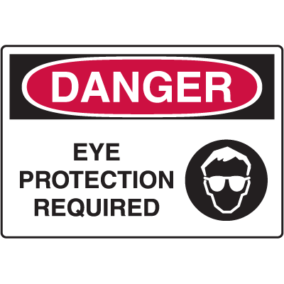 Danger Signs - Eye Protection Required