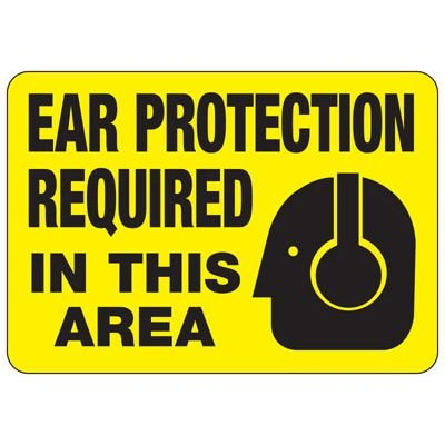 Ear Protection Required In This Area - Ear Protection Sign