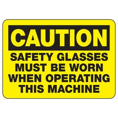 Caution Safety Glasses Must Be Worn - PPE Sign