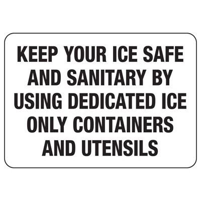 Food Industry Safety Signs - Keep Your Ice Safe And Sanitary