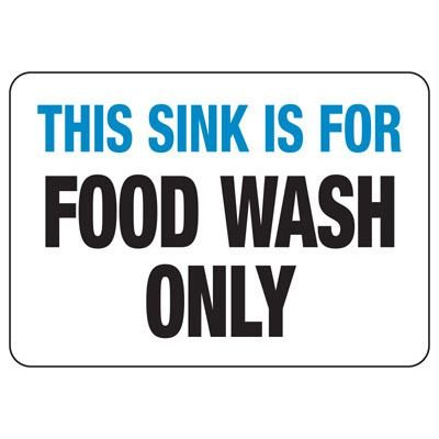 Food Industry Safety Signs - This Sink Is For Food Wash Only