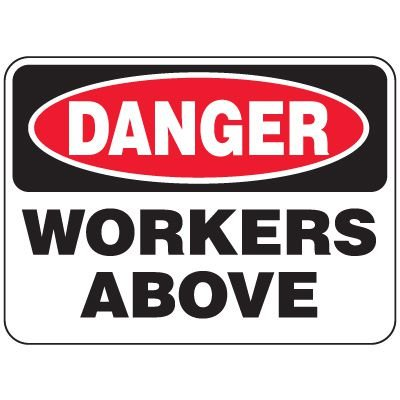 Heavy-Duty Hazardous Work Site Signs - Workers Above