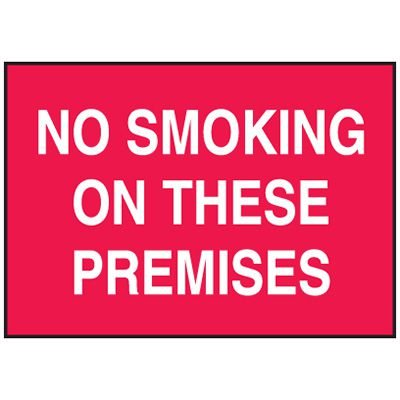 No Smoking On These Premises Signs