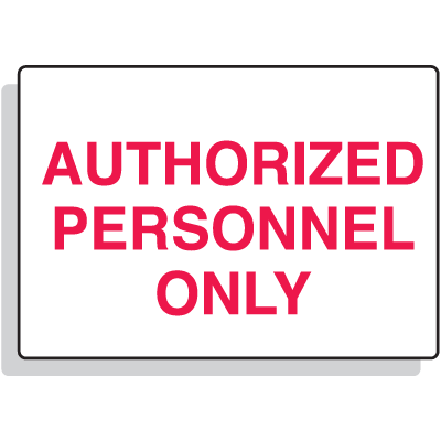 Fiberglass Sign - Authorized Personnel Only