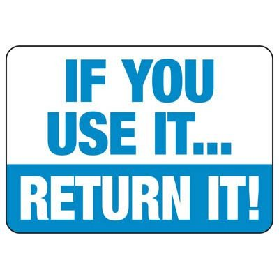 If You Use It, Return It - Industrial Housekeeping Sign