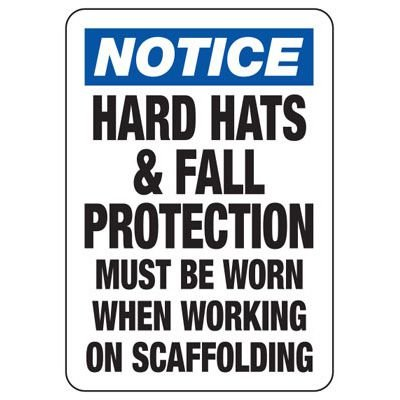 Notice Hard Hats - Industrial Construction Sign