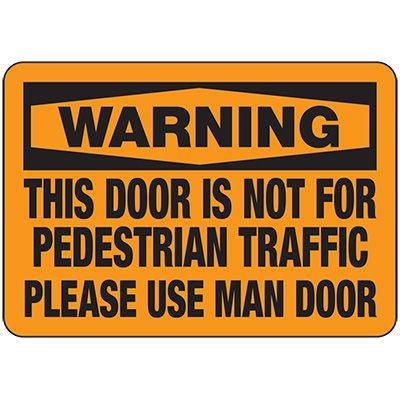 Warning This Door Is Not For Pedestrian Traffic - Forklift Signs