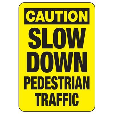 Caution Slow Down Pedestrian Traffic - Forklift Signs