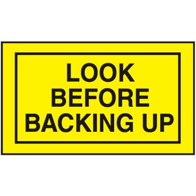 Instructional Labels - Look Before Backing Up