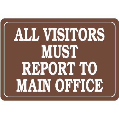 Interior Decor Security Signs - All Visitors Must Report to Main Office