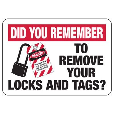 Did You Remember To Remove Your Locks - Lockout Sign