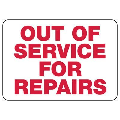 Machine Safety Signs - Out Of Service For Repairs