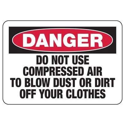Machine Safety Signs - Do Not Use To Blow Dust Off Your Clothes