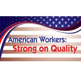 Motivational Banners - American Workers Strong On Quality