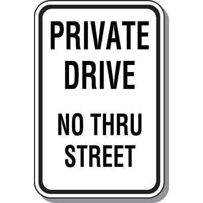 Property Protection Signs - Private Drive No Thru Street