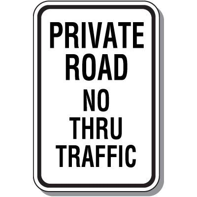 Property Protection Signs - Private Road No Thru Traffic