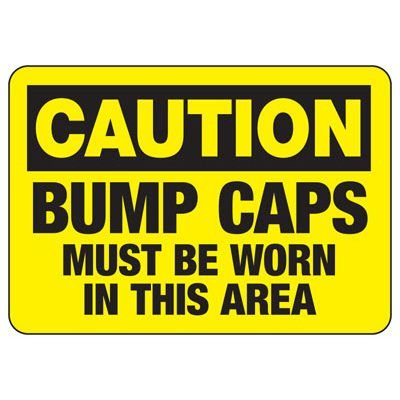 Caution Bump Caps Must Be Worn - PPE Sign
