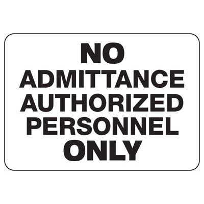 Property Signs - No Admittance Authorized Personnel Only