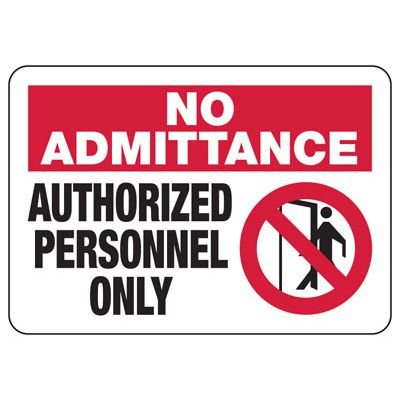 No Admittance Authorized Employees - Industrial Restricted Signs