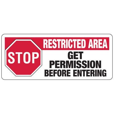 Stop Restricted Area Get Permission - Industrial Restricted Signs