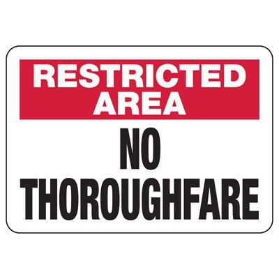 Restricted Area No Thoroughfare - Industrial Restricted Signs