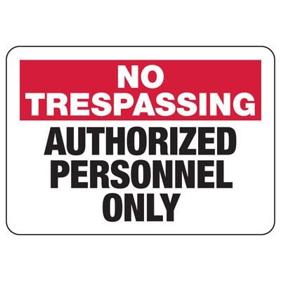 No Trespassing Authorized Personnel Only - No Trespassing Signs