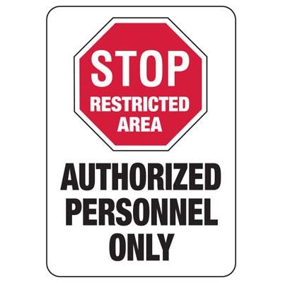 Stop Restricted Authorized Personnel - Industrial Restricted Signs