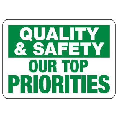 Quality & Safety Our Top Priorities - Safety Reminder Signs