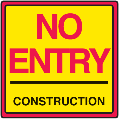 Safety Traffic Cone Signs - No Entry Construction